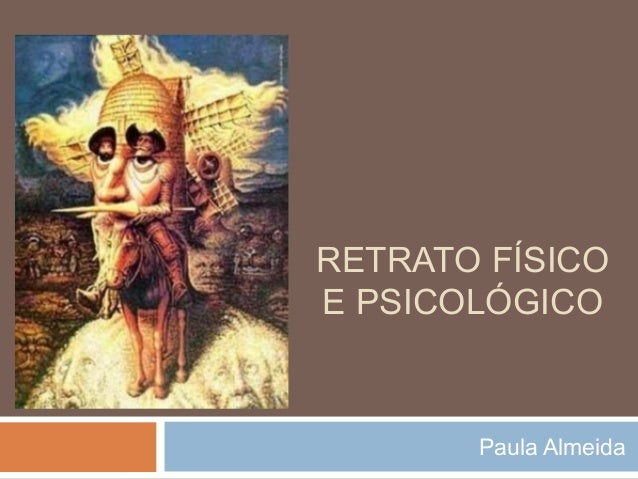 RETRATO FÍSICO E PSICOLÓGICO Paula Almeida