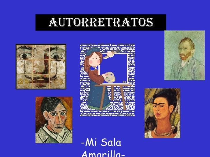 AUTORRETRATOS -Mi Sala Amarilla-