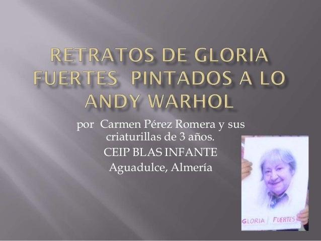 por Carmen Pérez Romera y sus     criaturillas de 3 años.    CEIP BLAS INFANTE     Aguadulce, Almería