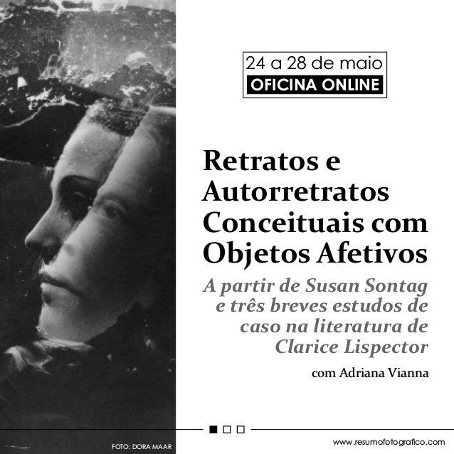 www.resumofotograco.com FOTO: DORA MAAR Retratos e Autorretratos Conceituais com Objetos Afetivos A partir de Susan Sonta...