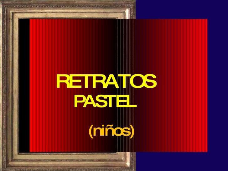 RETRATOS PASTEL (niños)
