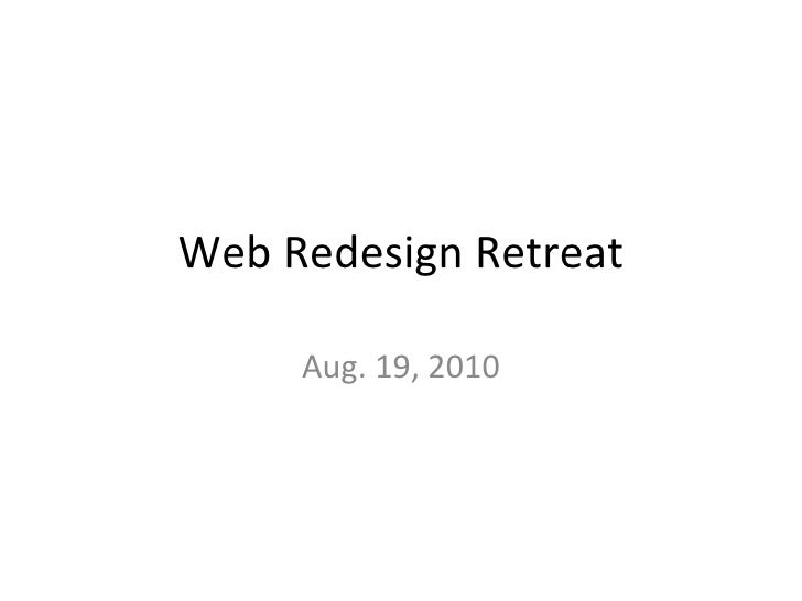 Web Redesign Retreat<br />Aug. 19, 2010<br />