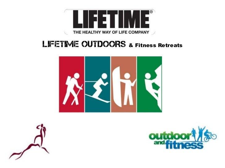 LIFETIME OUTDOORS & Fitness Retreats
