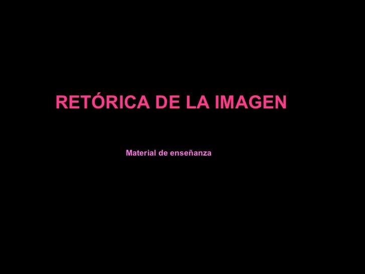 RETÓRICA DE LA IMAGEN      Material de enseñanza