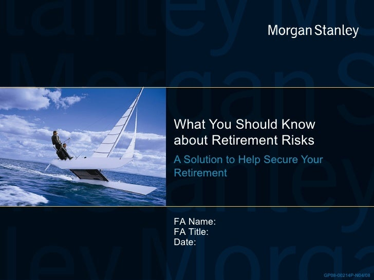 What You Should Know about Retirement Risks A Solution to Help Secure Your Retirement  FA Name:  FA Title:  Date:
