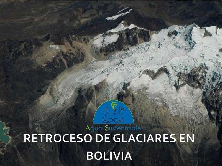 RETROCESO DE GLACIARES EN BOLIVIA<br />