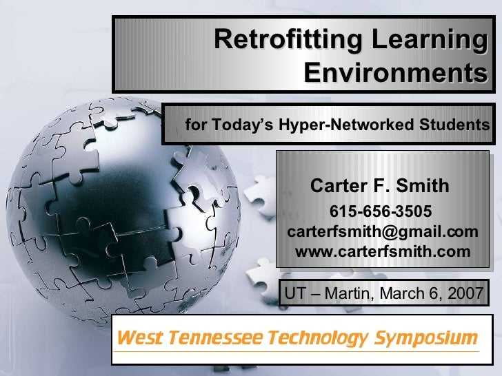 Retrofitting Learning Environments Carter F. Smith  615-656-3505  [email_address]  www.carterfsmith.com  for Today's Hyper...