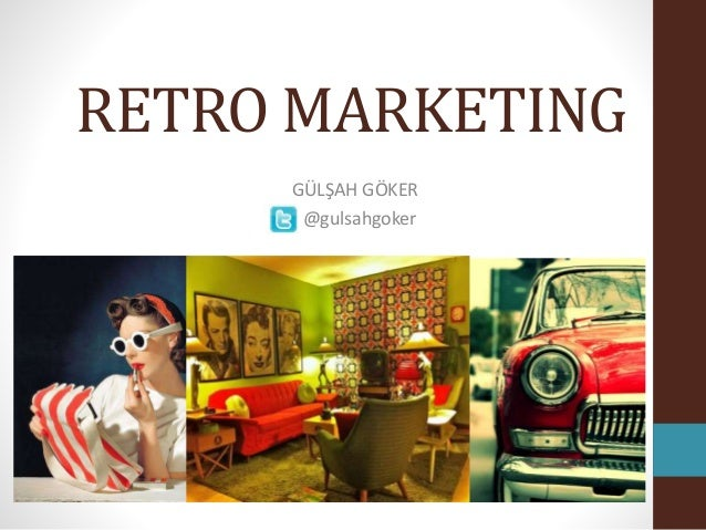 RETRO MARKETING GÜLŞAH GÖKER @gulsahgoker