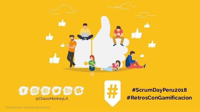 Retrospectivas con Gamificacion ScrumDay Peru 2018 Slide 2