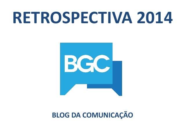 RETROSPECTIVA 2014 BLOG DA COMUNICAÇÃO