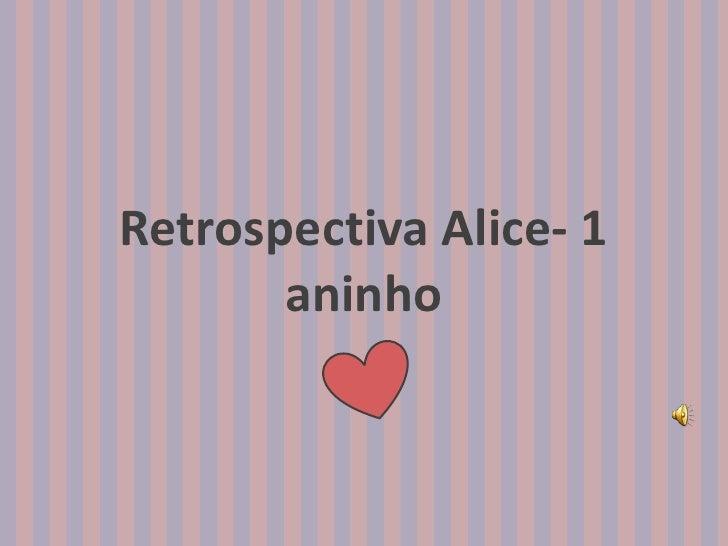 Retrospectiva Alice- 1       aninho