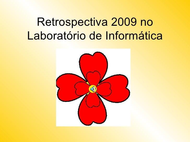 Retrospectiva 2009 no Laboratório de Informática
