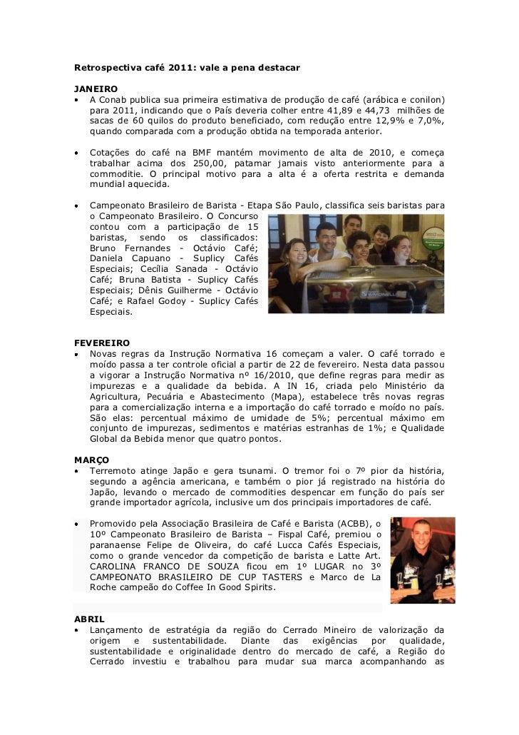 Retrospectiva café 2011: vale a pena destacarJANEIRO   A Conab publica sua primeira estimativa de produção de café (arábic...