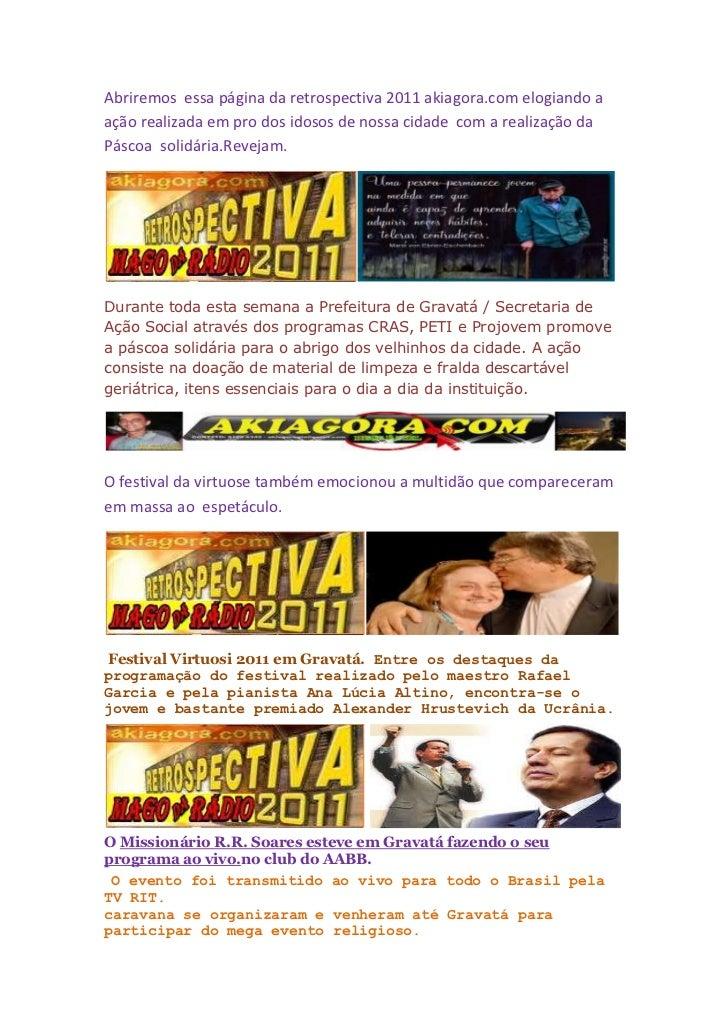 Abriremos essa página da retrospectiva 2011 akiagora.com elogiando aação realizada em pro dos idosos de nossa cidade com a...