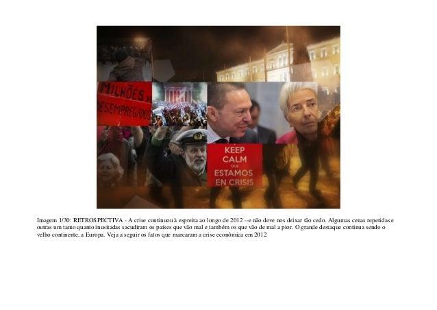 Imagem 1/30: RETROSPECTIVA - A crise continuou à espreita ao longo de 2012 --e não deve nos deixar tão cedo. Algumas cenas...