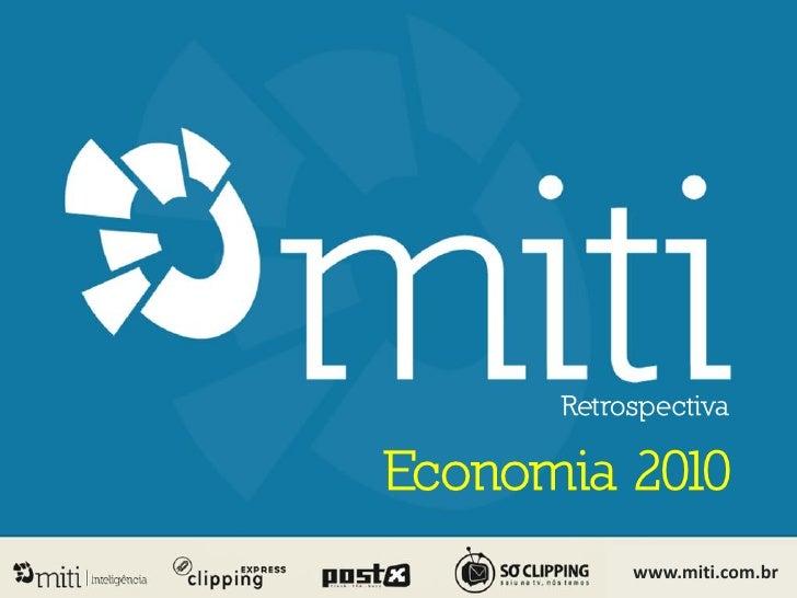 Retrospectiva  Economia 2010            www.miti.com.br