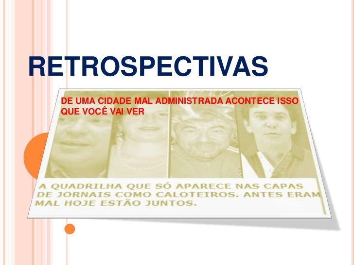 RETROSPECTIVAS DE UMA CIDADE MAL ADMINISTRADA ACONTECE ISSO QUE VOCÊ VAI VER