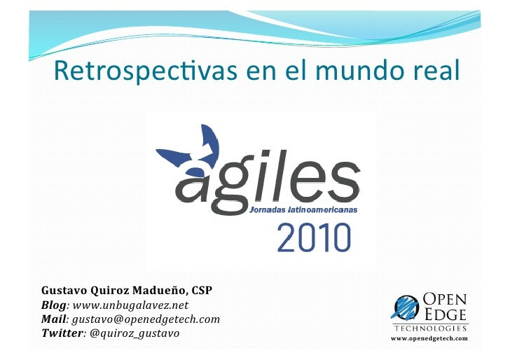 Retrospec)vasenelmundoreal                                    GustavoQuirozMadueño,CSP Blog:www.unbugalavez.net...