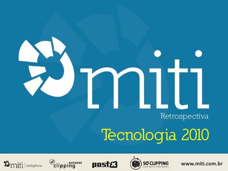 Retrospectiva  Tecnologia 2010              www.miti.com.br