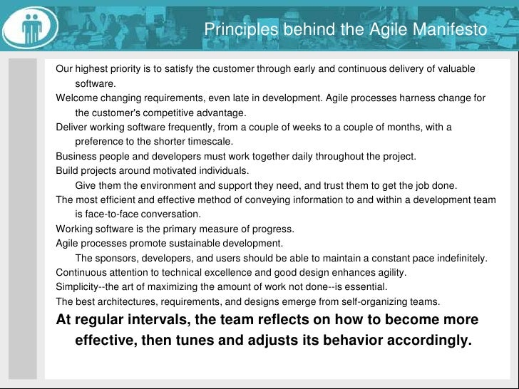 Principles behind the Agile Manifesto<br />Our highest priority is to satisfy the customer through early and continuous de...