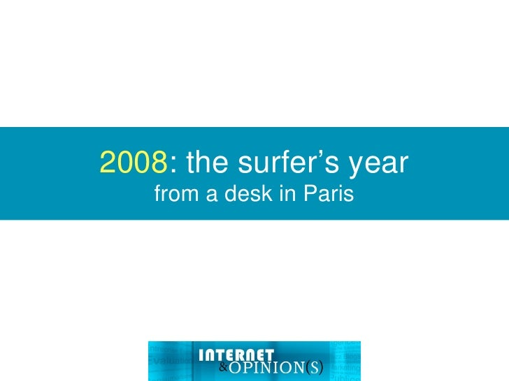 2008 : the surfer's year from a desk in Paris
