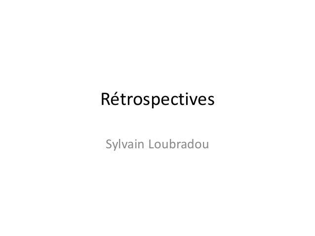 Rétrospectives Sylvain Loubradou