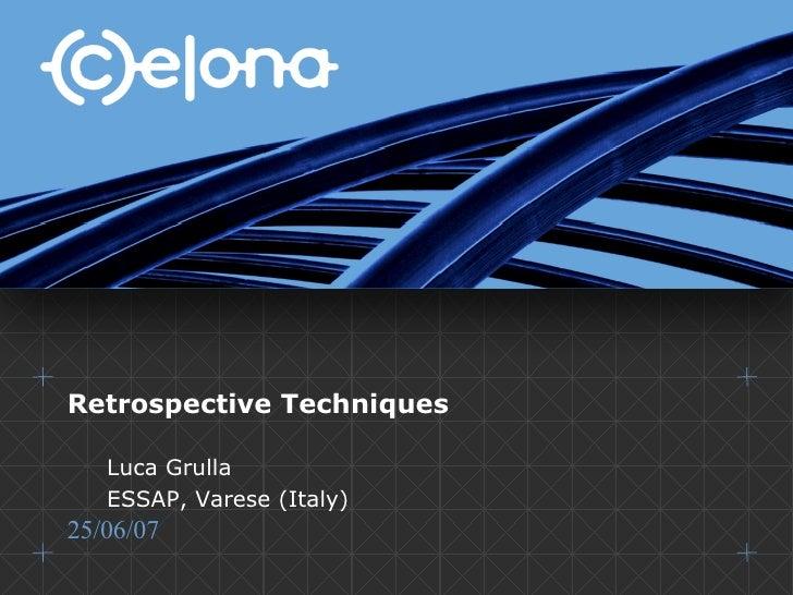 Retrospective Techniques <ul><ul><li>Luca Grulla </li></ul></ul><ul><ul><li>ESSAP, Varese (Italy) </li></ul></ul>