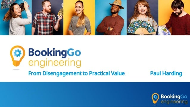From Disengagement to Practical Value Paul Harding