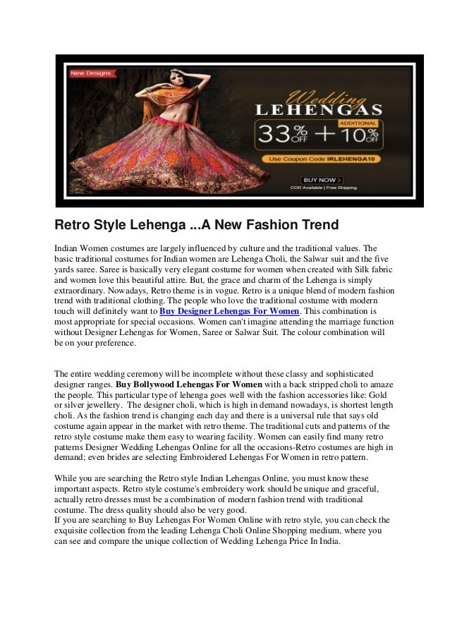 Retro Style Lehenga ...A New Fashion Trend Indian Women costumes are largely influenced by culture and the traditional val...