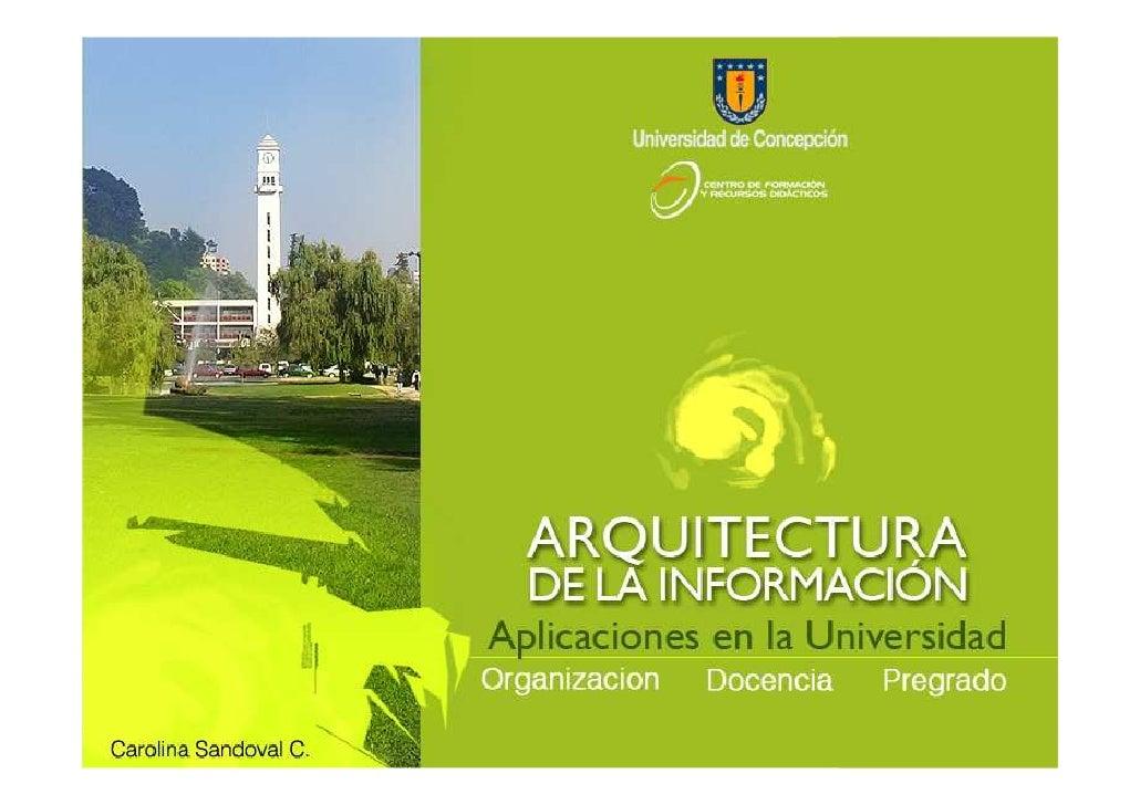 Organización, docencia y            Pregrado: Aplicaciones de la arquitectura     de la información en la          Univers...