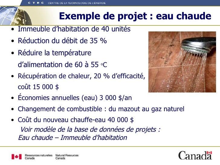 Exemple de projet : eau chaude <ul><li>Immeuble d'habitation de 40 unités </li></ul><ul><li>Réduction du débit de 35 % </l...