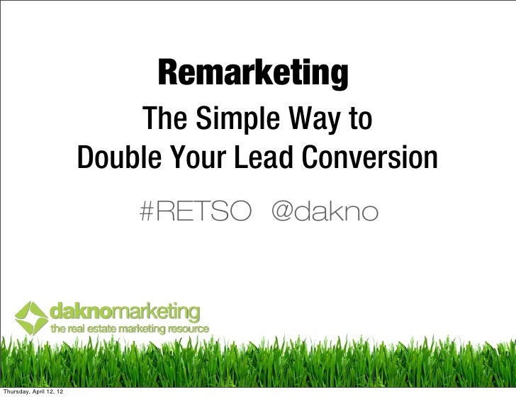Remarketing                             The Simple Way to                         Double Your Lead Conversion             ...