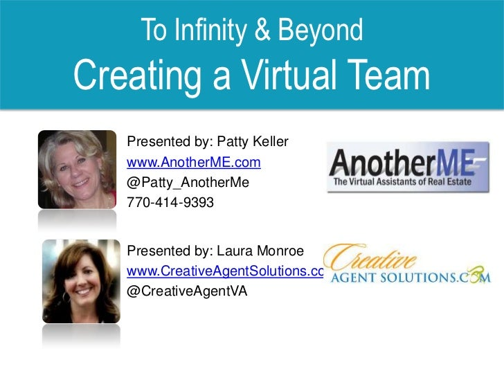 To Infinity & Beyond Creating a Virtual Team<br />Presented by: Patty Keller<br />www.AnotherME.com<br />@Patty_AnotherMe<...