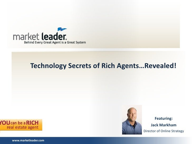 Technology Secrets of Rich Agents…Revealed!                                                   Featuring:                  ...