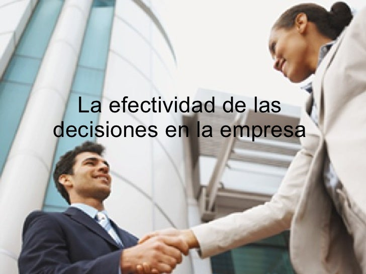 La efectividad de las decisiones en la empresa