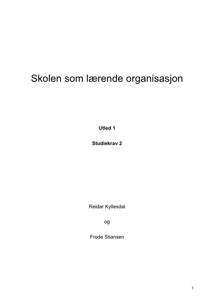 Skolen som lærende organisasjon                   Utled 1               Studiekrav 2                Reidar Kyllesdal      ...
