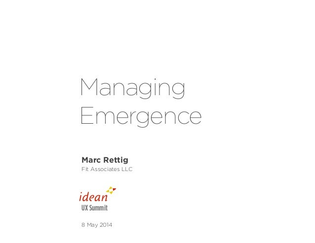 Managing Emergence Marc Rettig Fit Associates LLC 8 May 2014 UX Summit
