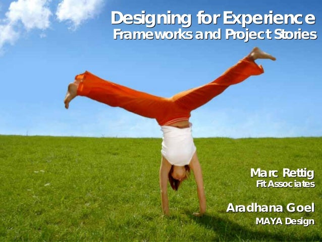 Designing for ExperienceFrameworks and Project StoriesDesigning for ExperienceFrameworks and Project StoriesMarc RettigFit...
