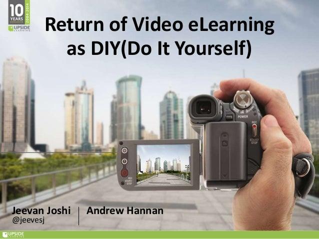 Return of video elearning as diy do it yourself jeevan joshi jeevesj andrew hannan return of video elearning as diydo it yourself solutioingenieria Images