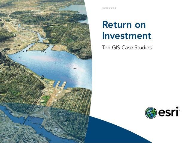Return on Investment Ten GIS Case Studies October 2013