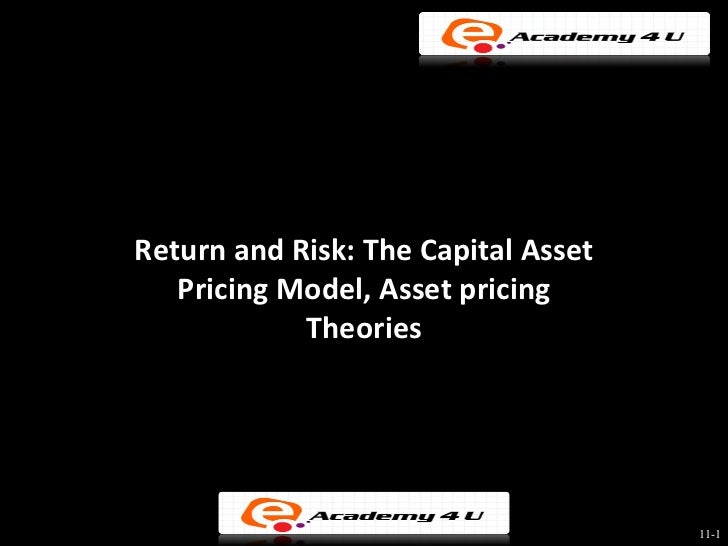 Return and Risk: The Capital Asset   Pricing Model, Asset pricing            Theories                                     ...