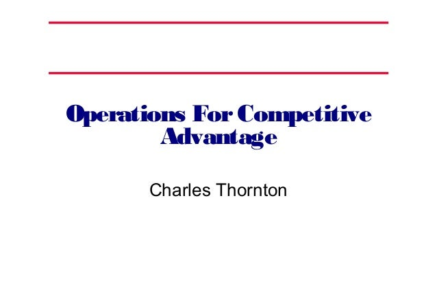 Operations ForCompetitive Advantage Charles Thornton