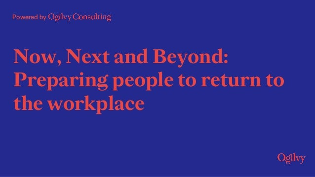 Powered by Now, Next and Beyond: Preparing people to return to the workplace