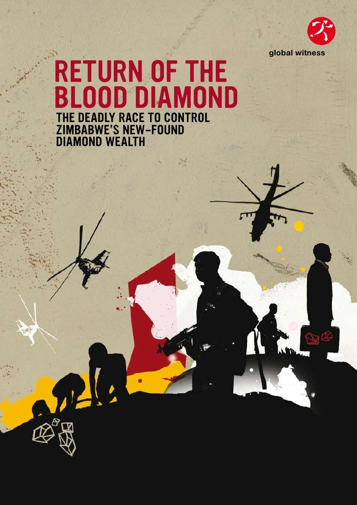 global witness   RETURN OF THE BLOOD DIAMOND                global witness  THE DEADLY RACE TO CONTROL ZIMBABWE'S NEW-FOUN...