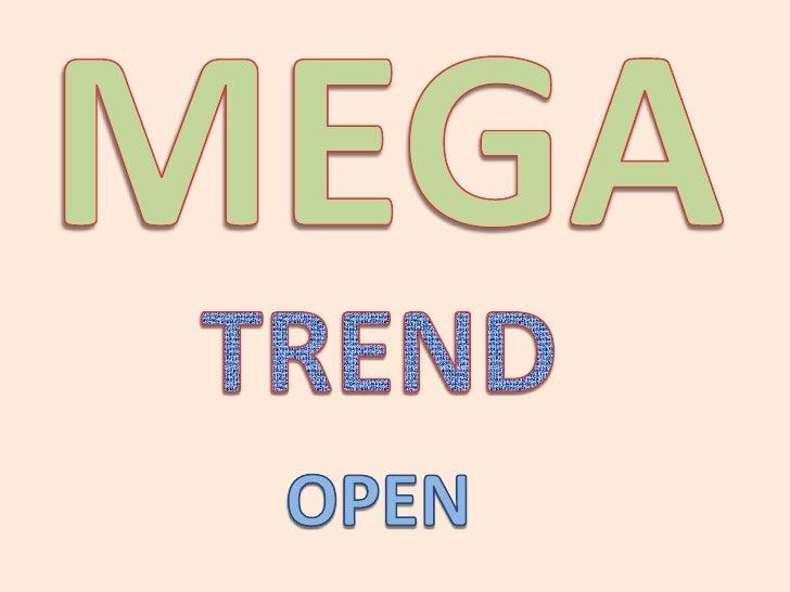MEGA<br />TREND<br />OPEN<br />