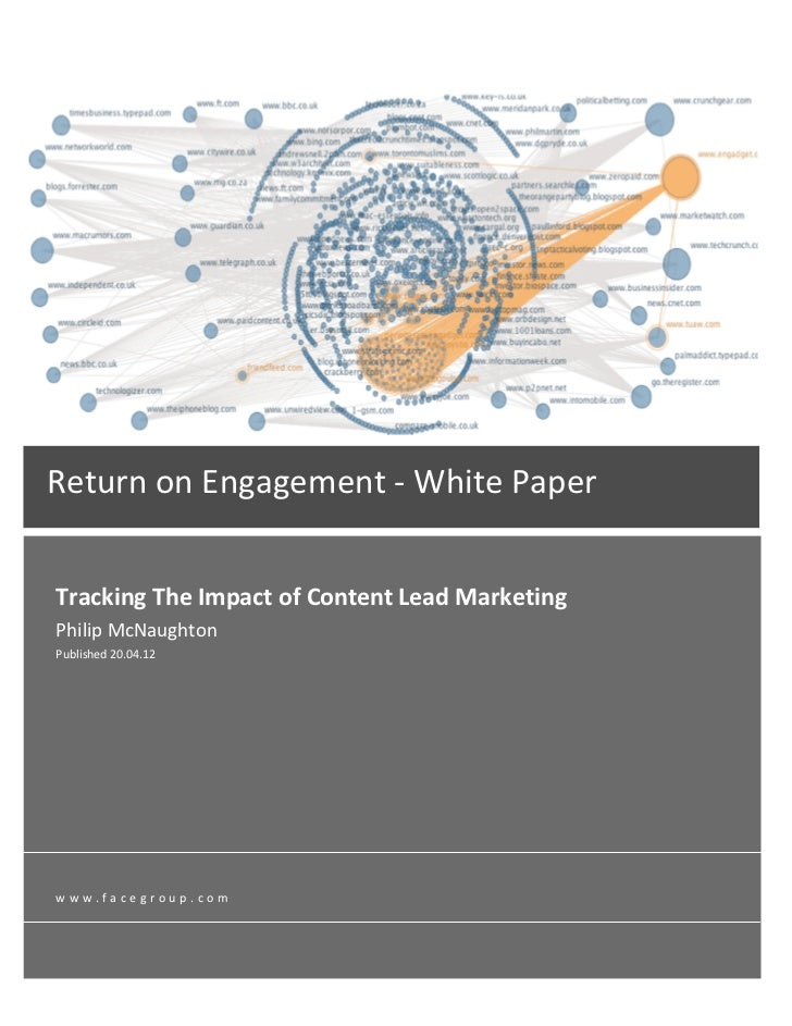 Return on Engagement -‐ White Paper      Tracking The Impact of Content Lead Marketing    P...