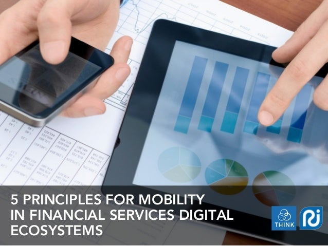 5 PRINCIPLES FOR MOBILITY IN FINANCIAL SERVICES DIGITAL ECOSYSTEMS