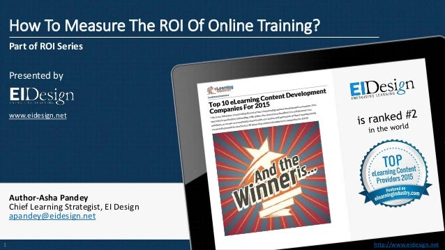 http://www.eidesign.nethttp://www.eidesign.net How To Measure The ROI Of Online Training? Part of ROI Series Presented by ...