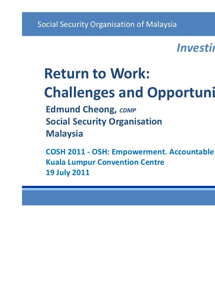 Social Security Organisation of Malaysia                                       Investing in People Return to Work: Challen...