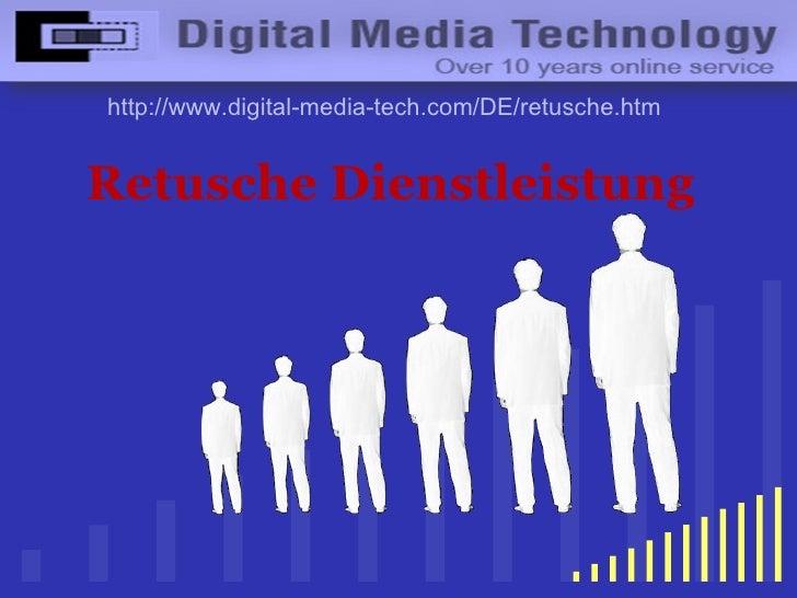 Retusche Dienstleistung http://www.digital-media-tech.com/DE/retusche.htm